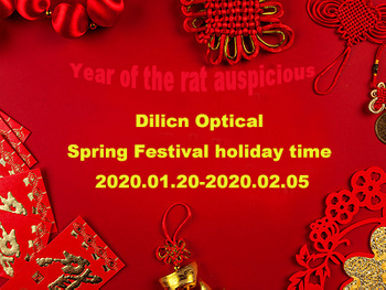 Dilicn Optical Co., Ltd Spring Festival holiday arrangement